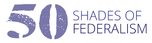 50 Shades of Federalism